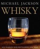Michael Jackson: Whisky. Alle Marken und Destillerien der Welt